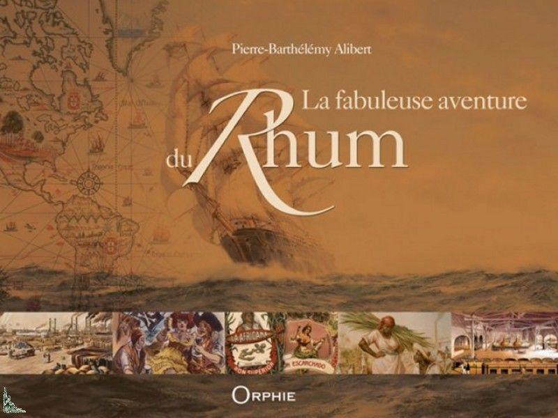 La Fabuleuse Aventure du Rhum